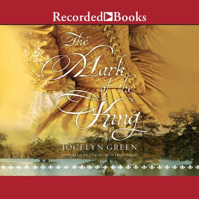 The Mark of the King by Jocelyn Green audiobook