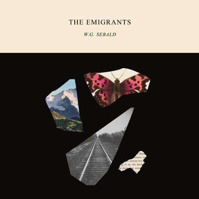 The Emigrants by W. G. Sebald audiobook