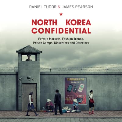 North Korea Confidential by Daniel Tudor audiobook