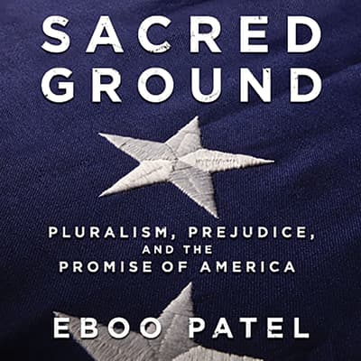 Sacred Ground by Eboo Patel audiobook