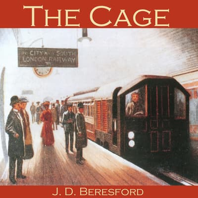 The Cage by J. D. Beresford audiobook