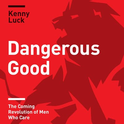 Dangerous Good by Kenny Luck audiobook