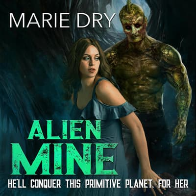 Alien Mine by Marie Dry audiobook