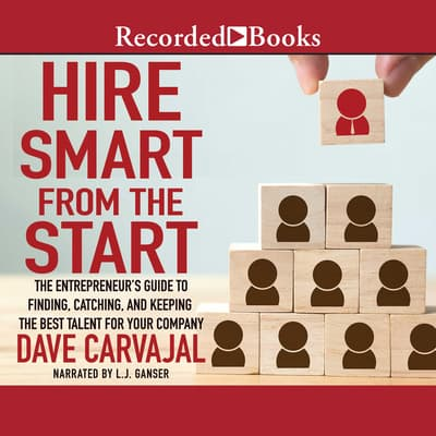 Hire Smart from the Start by Dave Carvajal audiobook