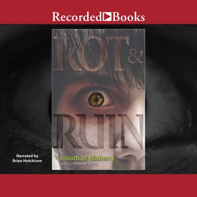 Rot & Ruin by Jonathan Maberry audiobook
