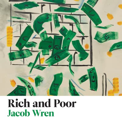 Rich and Poor by Jacob Wren audiobook
