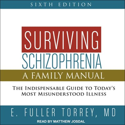 Surviving Schizophrenia, 6th Edition by E. Fuller Torrey audiobook