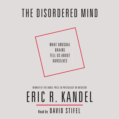 The Disordered Mind by Eric R. Kandel audiobook