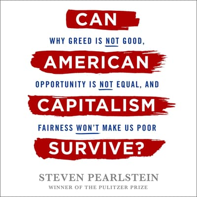 Can American Capitalism Survive? by Steven Pearlstein audiobook
