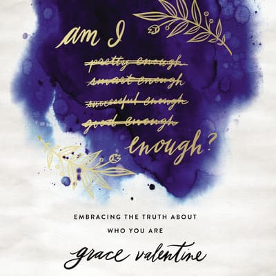 Am I Enough? by Grace Valentine audiobook