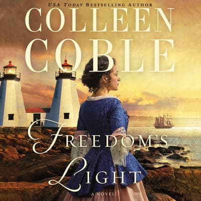 Freedom's Light by Colleen Coble audiobook