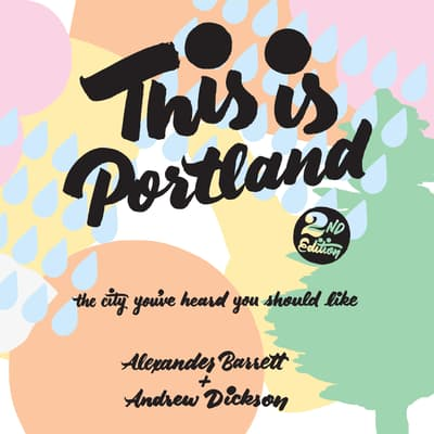 This Is Portland, 2nd Edition by Alexander Barrett audiobook