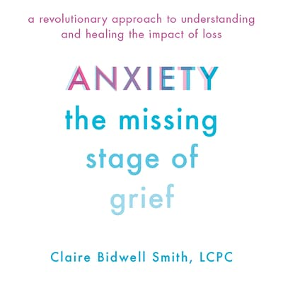 Anxiety by Claire Bidwell Smith audiobook