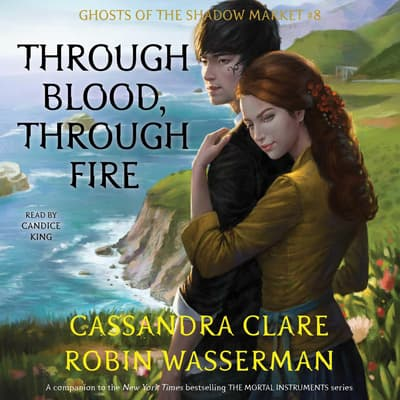 Through Blood, Through Fire by Cassandra Clare audiobook