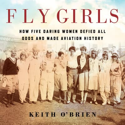 Fly Girls by Keith O'Brien audiobook