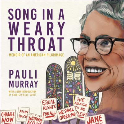 Song in a Weary Throat by Pauli Murray audiobook