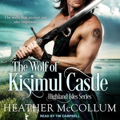 The Wolf of Kisimul Castle by Heather McCollum audiobook