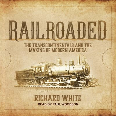 Railroaded by Richard White audiobook
