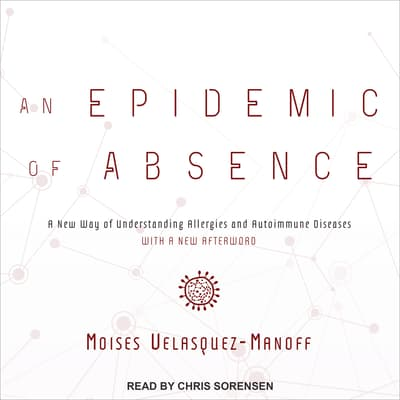 An Epidemic of Absence by Moises Velasquez-Manoff audiobook