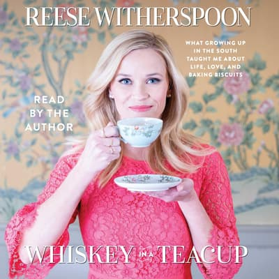 Whiskey in a Teacup by Reese Witherspoon audiobook