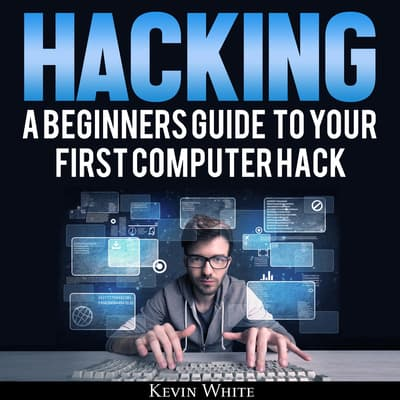 Hacking by Kevin White audiobook