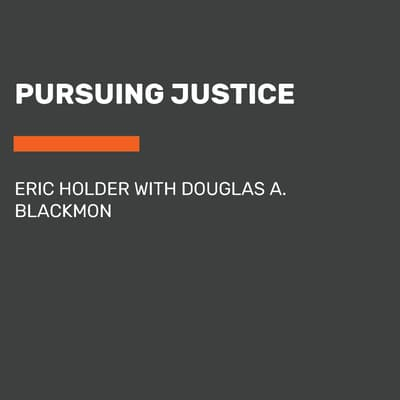 Pursuing Justice by Douglas A. Blackmon audiobook