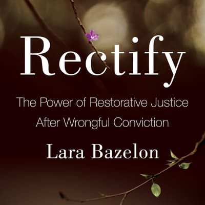 Rectify by Lara Bazelon audiobook