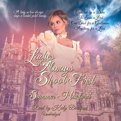Ladies Always Shoot First, Vol. 1 by Summer Hanford audiobook