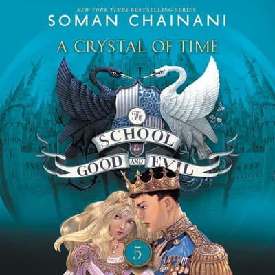 The School for Good and Evil #5: A Crystal of Time by Soman Chainani audiobook