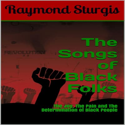 The Songs of Black Folks by Raymond Sturgis audiobook