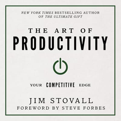 The Art of Productivity:Your Competitive Edge by Jim Stovall audiobook