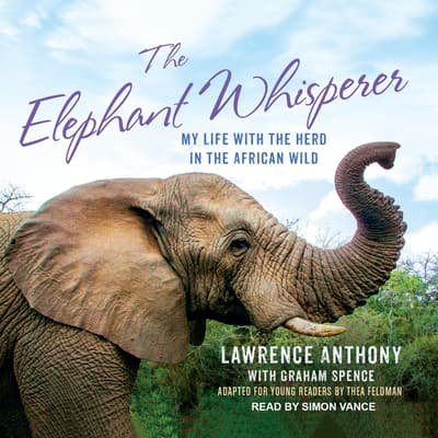 The Elephant Whisperer (Young Readers Adaptation) by Lawrence Anthony audiobook