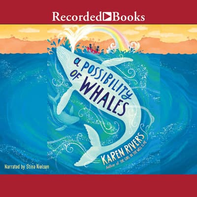 A Possibility of Whales by Karen Rivers audiobook