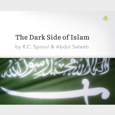 The Dark Side of Islam by R. C. Sproul audiobook