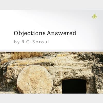 Objections Answered by R. C. Sproul audiobook