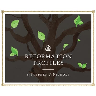 Reformation Profiles by Stephen Nichols audiobook