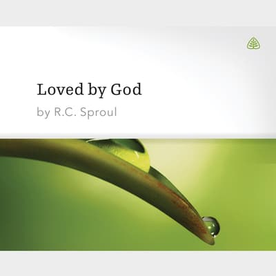 Loved by God by R. C. Sproul audiobook