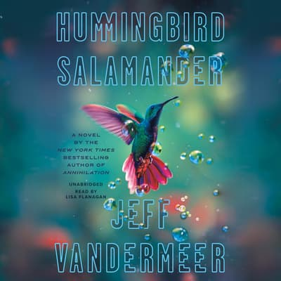 Hummingbird Salamander by Jeff VanderMeer audiobook