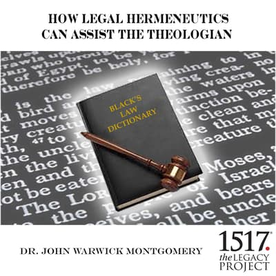 How Legal Hermeneutics Can Assist The Theologian by John Warwick Montgomery audiobook