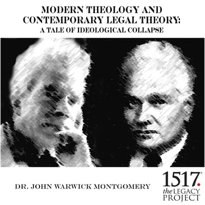 Modern Theology and Contemporary Legal Theory: A Tale of Ideological Collapse by John Warwick Montgomery audiobook