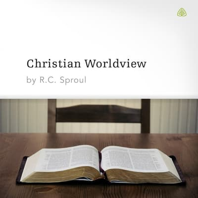 Christian Worldview by R. C. Sproul audiobook