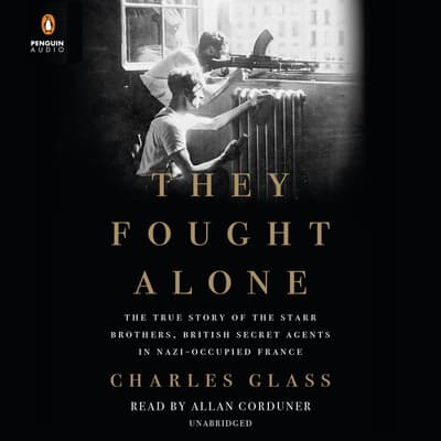 They Fought Alone by Charles Glass audiobook