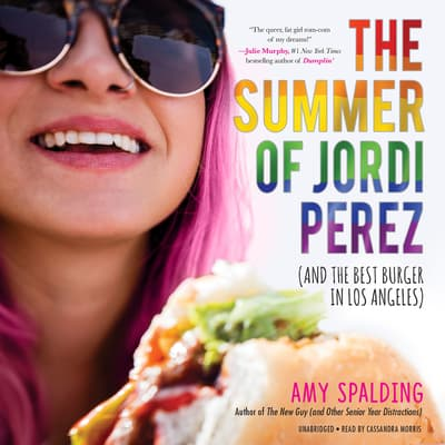 The Summer of Jordi Perez (and the Best Burger in Los Angeles) by Amy Spalding audiobook