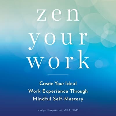Zen Your Work by Karlyn Borysenko audiobook