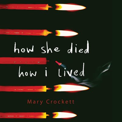 How She Died, How I Lived by Mary Crockett audiobook