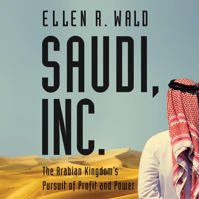 Saudi, Inc. by Ellen R. Wald audiobook