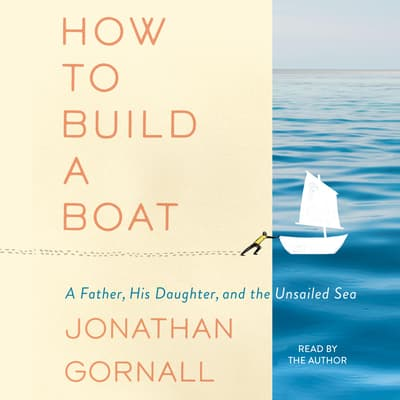 How to Build a Boat by Jonathan Gornall audiobook