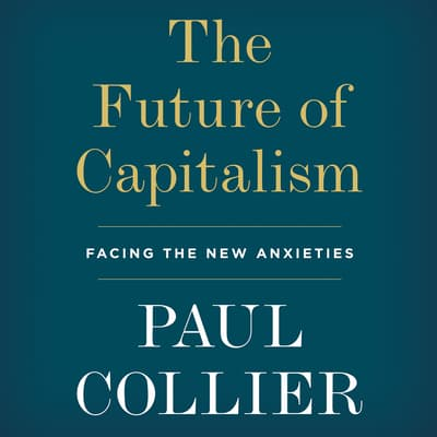The Future of Capitalism by Paul Collier audiobook