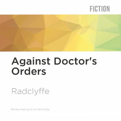 Against Doctor's Orders by Radclyffe  audiobook