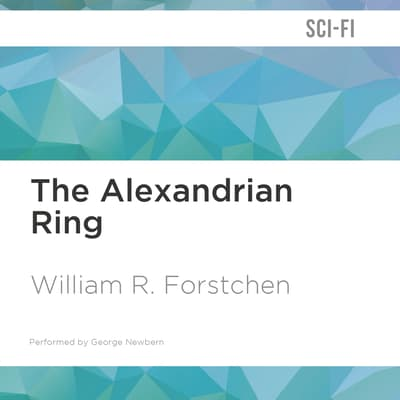 The Alexandrian Ring by William R. Forstchen audiobook